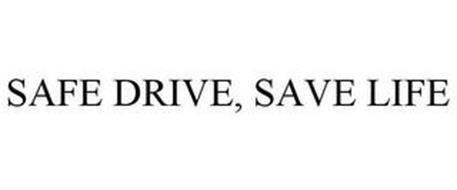 SAFE DRIVE, SAVE LIFE