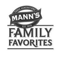 MANN'S FAMILY FAVORITES THREE GENERATIONS EST. 1939