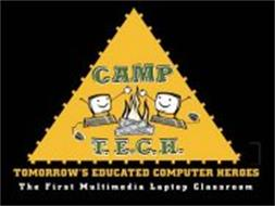CAMP T.E.C.H. TOMORROW'S EDUCATED COMPUTER HEROES THE FIRST MULTIMEDIA LAPTOP CLASSROOM