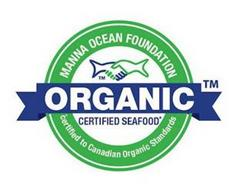 MANNA OCEAN FOUNDATION ORGANIC CERTIFIED SEAFOOD CERTIFIED TO CANADIAN ORGANIC STANDARDS