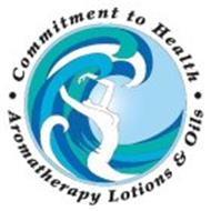 COMMITMENT TO HEALTH · AROMATHERAPY LOTIONS & OILS ·