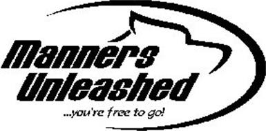 MANNERS UNLEASHED ...YOU'RE FREE TO GO!
