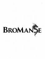 BROMANSE