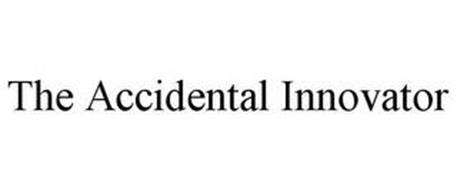 THE ACCIDENTAL INNOVATOR