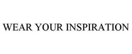 WEAR YOUR INSPIRATION