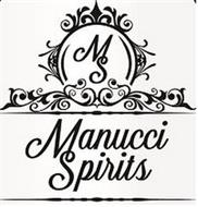 MS MANUCCI SPIRITS