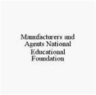 MANUFACTURERS AND AGENTS NATIONAL EDUCATIONAL FOUNDATION