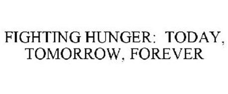 FIGHTING HUNGER: TODAY, TOMORROW, FOREVER