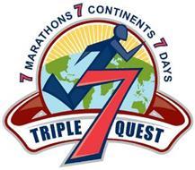 TRIPLE 7 QUEST 7 MARATHONS 7 CONTINENTS 7 DAYS