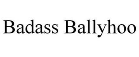 BADASS BALLYHOO