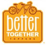 BETTER TOGETHER TOPPERS