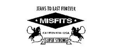 MISFITS SUPER STRONG JEANS TO LAST FOREVER CALIFORNIA USA