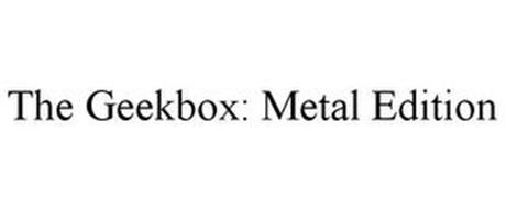 THE GEEKBOX: METAL EDITION