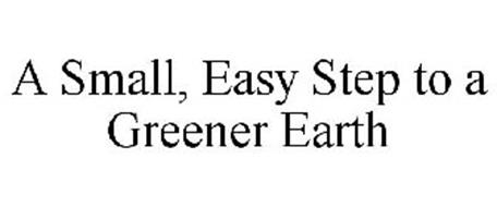 A SMALL, EASY STEP TO A GREENER EARTH