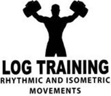LOG TRAINING RHYTHMIC AND ISOMETRIC MOVEMENTS
