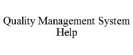 QUALITY MANAGEMENT SYSTEM HELP