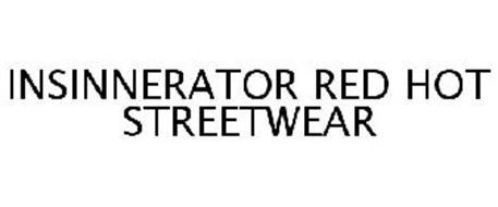 INSINNERATOR RED HOT STREETWEAR