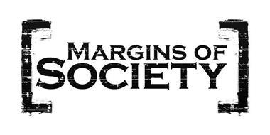 MARGINS OF SOCIETY