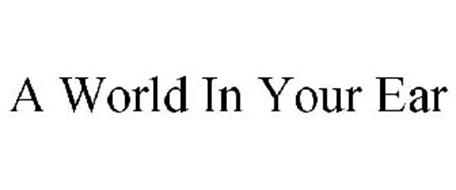 A WORLD IN YOUR EAR