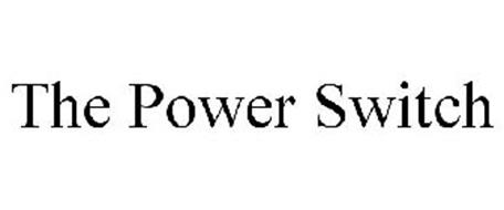 THE POWER SWITCH