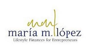MARIA M. LÓPEZ LIFESTYLE FINANCES FOR ENTERPRENEURS