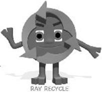 RAY RECYCLE
