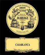 MAISON FONDÉE EN 1854 - CHINE - THÉ - CEYLAN - QUALITÉ SUPÉRIEURE - MARIAGE FRÈRES - M.F. - INDE - FORMOSE - THÉ MARIAGE - LES MEILLEURS CRUS LA GRANDE TRADITION - CASABLANCA