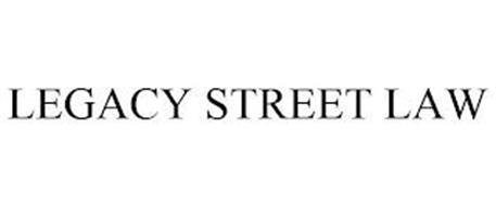 LEGACY STREET LAW