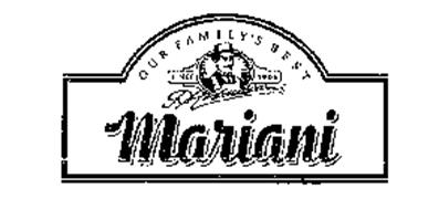 OUR FAMILY'S BEST MARIANI SINCE 1906 P MARIANI