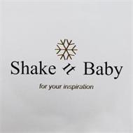 SHAKE IT BABY FOR YOUR INSPIRATION