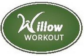 WILLOW WORKOUT