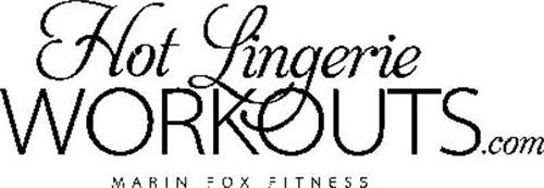 HOT LINGERIE WORKOUTS.COM MARIN FOX FITNESS