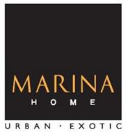 MARINA HOME URBAN · EXOTIC