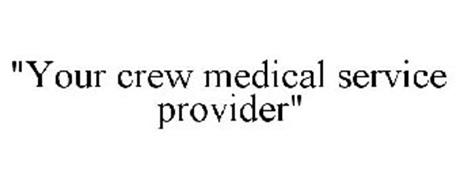 """""""YOUR CREW MEDICAL SERVICE PROVIDER"""""""