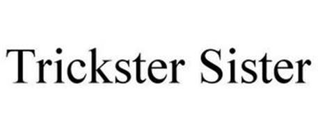 TRICKSTER SISTER
