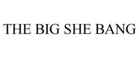 THE BIG SHE BANG