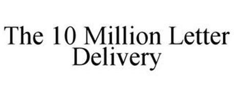 THE 10 MILLION LETTER DELIVERY