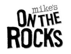 MIKE'S ON THE ROCKS