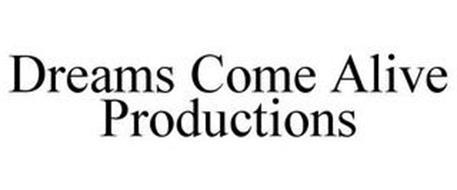 DREAMS COME ALIVE PRODUCTIONS