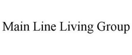 MAIN LINE LIVING GROUP