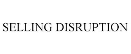 SELLING DISRUPTION
