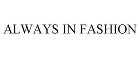 ALWAYS IN FASHION