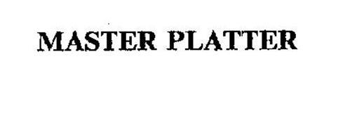 MASTER PLATTER