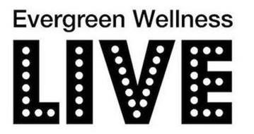 EVERGREEN WELLNESS LIVE