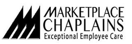 M MARKETPLACE CHAPLAINS EXCEPTIONAL EMPLOYEE CARE ... Marketplace Chaplains