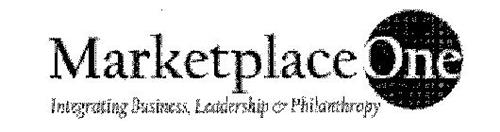 MARKETPLACEONE INTEGRATING BUSINESS, LEADERSHIP & PHILANTHROPY