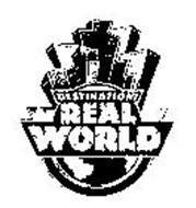 DESTINATION: REAL WORLD