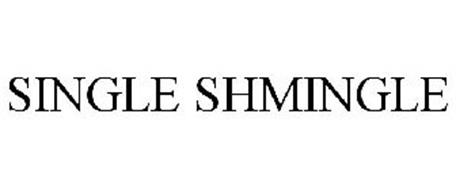 SINGLE SHMINGLE