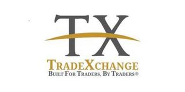 TX TRADEXCHANGE BUILT FOR TRADERS, BY TRADERS