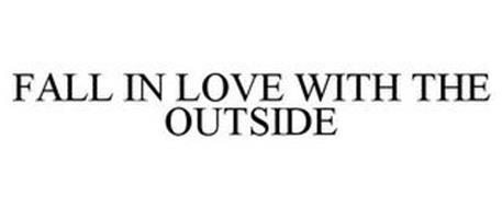 FALL IN LOVE WITH THE OUTSIDE